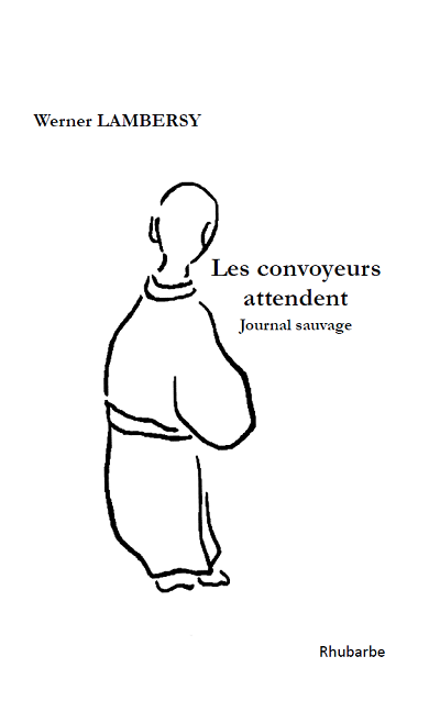 Les convoyeurs attendent - Journal sauvage