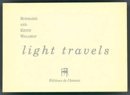 light travels de Rosmarie & Keith Waldrop