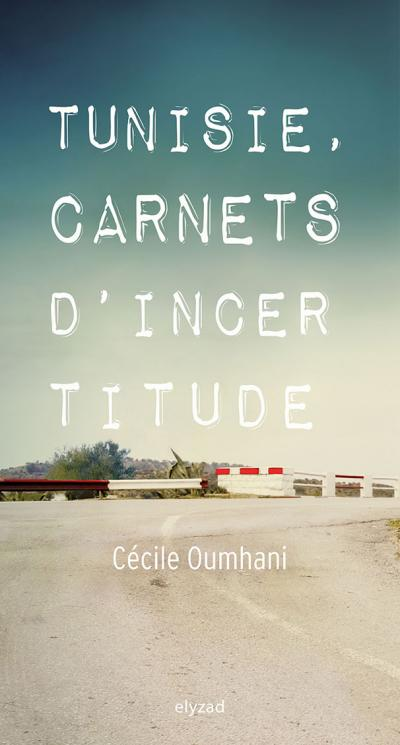 <i>Tunisie, carnets d'incertitude</i>