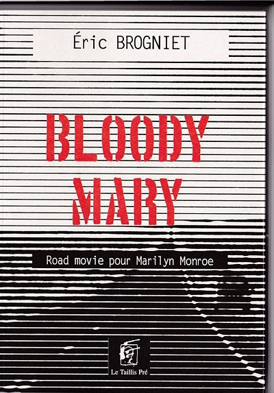 Bloody Mary, Road movie pour Marilyn Monroe