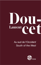 <i>Au sud de l'Occident de Laurent Doucet</i>