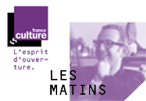LES MATINS DE FRANCE CULTURE – Guillaume Erner